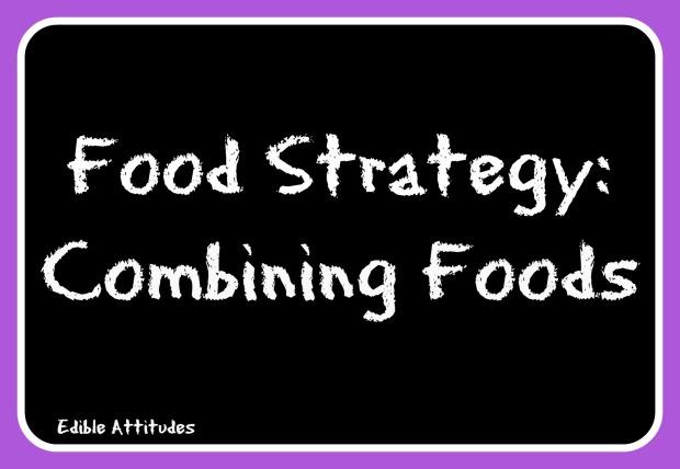 FoodStrategyCombiningFoods