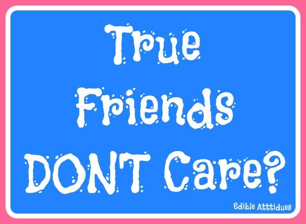 TrueFriendsDontCare