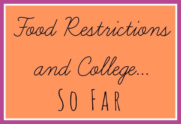 FoodRestrictionsAndCollegeSoFar